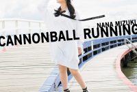 Download Nana Mizuki CANNONBALL RUNNING