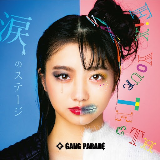 download GANG PARADE Namida no Stage FiX YOUR TEETH
