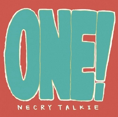 Necry Talkie - ONE!