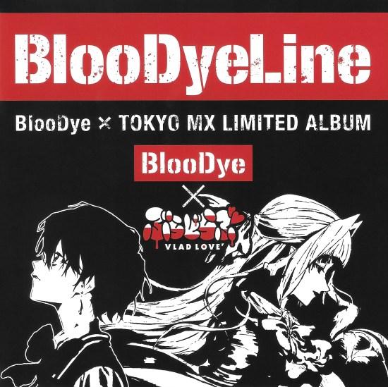 Download BlooDye BlooDyeLine (BlooDye x TOKYO MX LIMITED ALBUM)