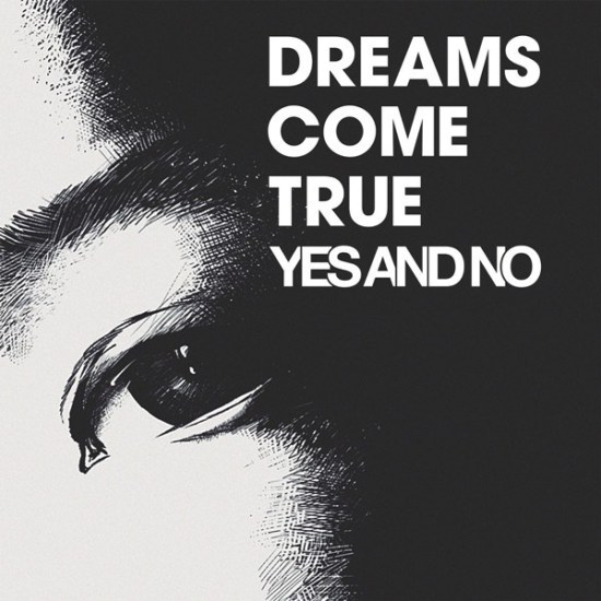 Download DREAMS COME TRUE YES AND NO