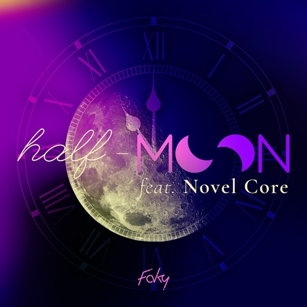 Download FAKY half-moon feat. Novel Core Single Flac