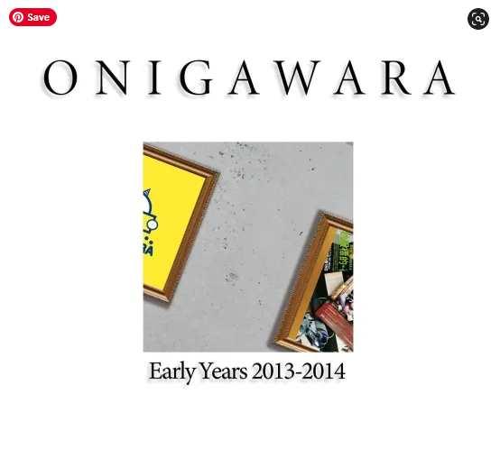 ONIGAWARA ONIGAWARA EARLY YEARS 2013~2014 Album Download Mp3 Flac Aac Zip Rar