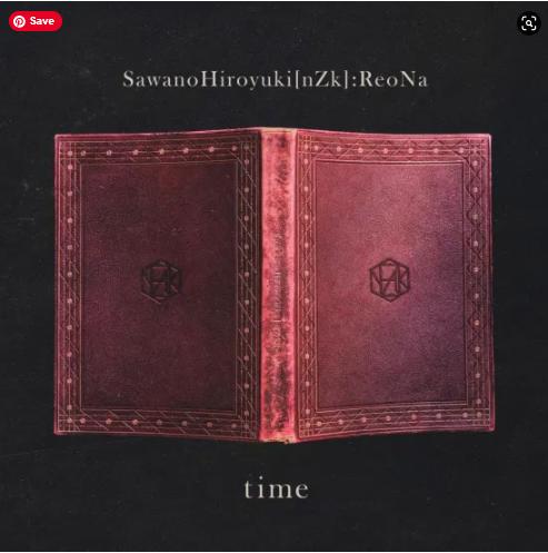 SawanoHiroyuk [nZk] ReoNa Time single download Flac Mp3 aac zip rar